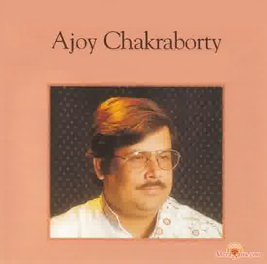 Poster of Ajoy Chakraborty - (Bengali Modern Songs)