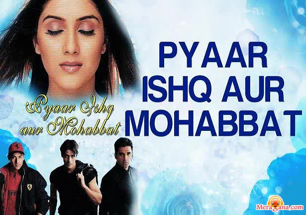 Poster of Pyaar Ishq Aur Mohabbat (2001) - (Hindi Film)